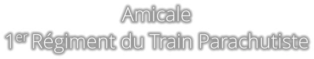 Amicale 1er Régiment du Train Parachutiste